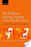 The problem-solving capacity of the modern state : governance challenges and administrative capacities.      Oxford University Press, 2014