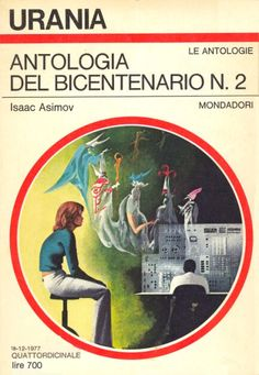 738 	 ANTOLOGIA DEL BICENTENARIO N. 2 18/12/1977 	 THE BICENTENNIAL MAN AND OTHER STORIES (1976)  Copertina di  Karel Thole 	  ISAAC ASIMOV