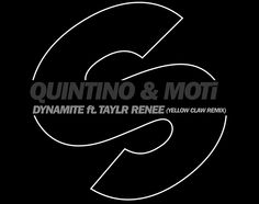 .@Quintino Freire Freire & @motiofficial – #Dynamite Ft. @TAYLR_RENEE (@YELLOWCLAW Remix) [@Rachel Spinniken' Records] http://shar.es/U1hUM via @BeaconDailyBeat