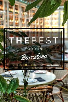The Best Food in Barcelona: Where To Eat & Drink - #travelcolorfully
