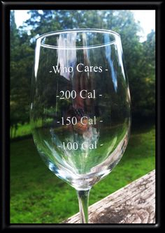 17.5oz Wine Glass etched with Funny Calorie Count Saying on Etsy, $10.00