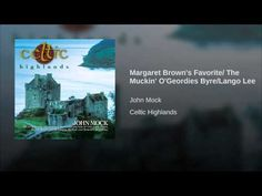 John Mock - Margaret Brown's Favorite/ The Muckin' O'Geordies Byre/Lango Lee - for the words see: http://cityofoaks.home.netcom.com/tunes/MuckingOfGeordiesByre.html