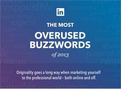 Top 10 Overused LinkedIn Profile Buzzwords of 2013  by LinkedIn via slideshare
