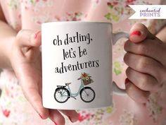 Oh Darling, Let's Be Adventurers! Bicycle Coffee Mug
