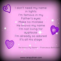 he knows my name francesca battistelli - Google Search