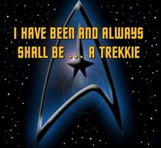 I have been a Trekkie longer than any other fandom. Never has reached the level of obsession but a decades long enjoyment with my sister and dad. :)