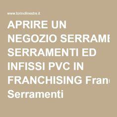 APRIRE UN NEGOZIO SERRAMENTI ED INFISSI PVC IN FRANCHISING Franchising Serramenti