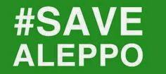 Stevetheblogger Blogspot: #SaveAleppo Syria's cry for help Please Help This ...