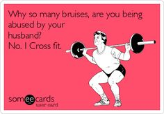 Why so many bruises, are you being abused by your husband? No. I Cross fit.