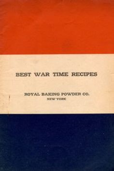 Rainy Day Food Storage: War Times Recipes, From The Royal Baking Co., New ...