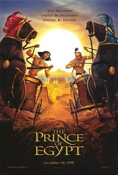 """Recall, if you will, The Prince of Egypt. 
