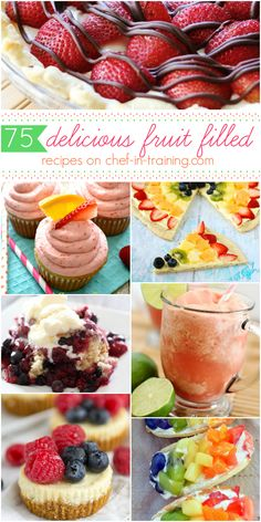75 Fruit Filled Recipes at chef-in-training.com …This is one list you are going to want to have on hand this summer!