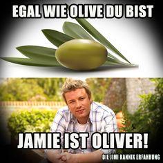 """Egal wie Olive Du bist, Jamie ist Oliver"" // Die Jimi Kannix Erfahrung ### Egal wie Meme, Egal wie Witze, Egal-O-Mat, Jamie Oliver,"