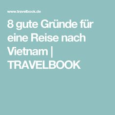 8 gute Gründe für eine Reise nach Vietnam | TRAVELBOOK