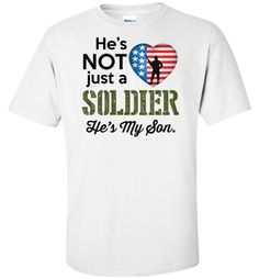 He's Not Just a Soldier He's My Son.