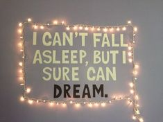 alittlecraftinyourday:  I CANT FALL ASLEEP BUT I SURE CAN DREAM wall art  http://ift.tt/1QDSJxy