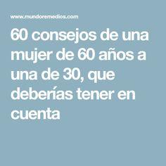 60 consejos de una mujer de 60 años a una de 30, que deberías tener en cuenta