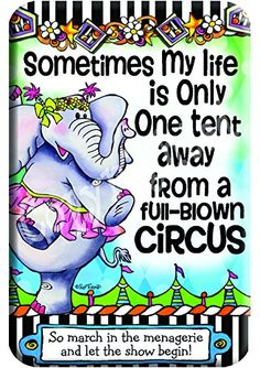 "Amazon.com : Suzy Toronto Magnet ""Sometimes My Life Is Only One Tent Away From a Full-Blown Circus"" : Everything Else"