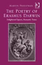 The Poetry of Erasmus Darwin: Enlightened Spaces, Romantic Times by Martin Priestman - E 44 DAR Pri