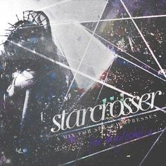 S T A R C R O S S E R   {  mix for space empresses }