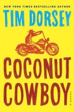 Coconut cowboy / Tim Dorsey / 9780062240040 / 2/1/16