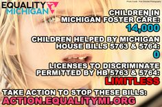 Extremists in the Michigan House of Representatives are trying to pass two bills which would allow adoption agencies the ability to deny an adoption placement based on that agency's moral or religious beliefs.    Take action today by signing the petition! http://eqmi.us/dfahb634