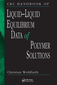 CRC Handbook of Liquid-Liquid Equilibrium Data of Polymer Solutions; Christian Wohlfarth; Hardback