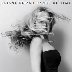 Dance of Time by Eliane Elias on Apple Music