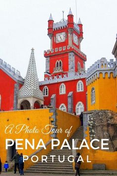 Tips on visiting and a Photo Guide Tour of the colorful Pena Palace or Palacio da Pena in Sintra, Portugal with kids
