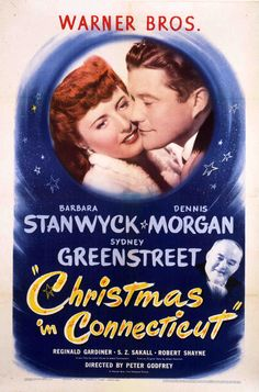 """*""""CHRISTMAS IN CONECTICUT"""" ~   One-Sheet poster featuring Barbara Stanwyck as Elizabeth Lane and Dennis Morgan as Jefferson Jones; from Turner Classic Movies"""