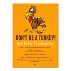 Don't Be A Turkey Funny  Thanksgiving Invitation