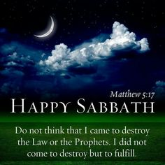"""Matthew 5:17 - """"Think not that I am come to destroy the law or the prophets (The 5 books of Moses are called 'the Law.')  'but to fulfil' (He fulfilled in himself all those predictions of the prophets which had been uttered concerning the Messiah)."""