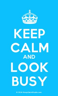 [Crown] Keep Calm And Look Busy