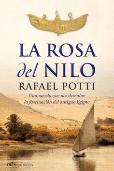 La rosa del Nilo  Rafael Potti | Multiformato...