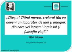 Cele mai frumoase citate de la Mihai Eminescu   Gândurile dintre pagini Mai, Quotes, Quotations, Quote, Shut Up Quotes
