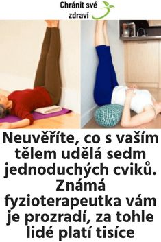 Neuvěříte, co s vaším tělem udělá sedm jednoduchých cviků. Známá fyzioterapeutka vám je prozradí, za tohle lidé platí tisíce Health And Wellness, Health Fitness, Natural Living, Diabetes, Exercise, Sport, House, Weight Loss Plans, Loosing Weight