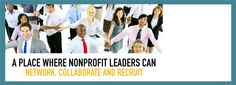A place where nonprofit organization leaders can network, collaborate and recruit. Non Profit, Best Brand, Collaboration, Charity, Organization, Free, Ideas, Organisation, Thoughts