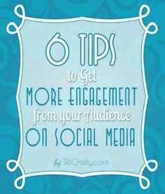 Check out these 6 tips to get more engagement from your audience on social media!