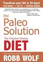Paleo Solution: The Original Human Diet Book by Robb Wolf & Loren Cordain ** You can get more details by clicking on the image.