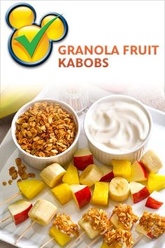 Granola Fruit Kabobs...I miss seeing the Mickey ears with the check, meaning that it's a healthy choice for the kids ;)