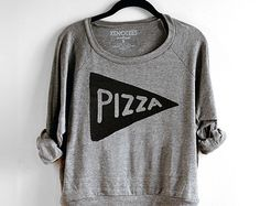 Slouchy Womens Pizza Sweatshirt, american apparel pullover, sweatshirt, message sweater, pizza clothing, typography, typographic