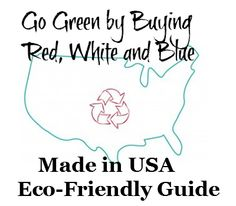 Ultimate Guide to Going Green by Buying Made in USA! #madeinusa