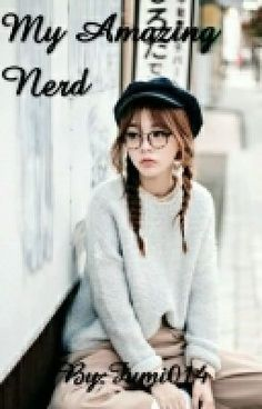 "You should read ""My Amazing Nerd"" on #Wattpad. #random"