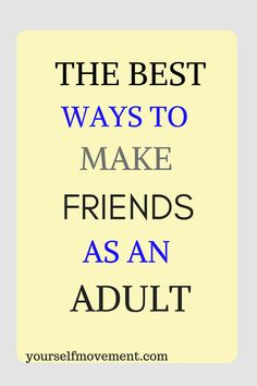 How to Make Friends as an Adult | Your Self Movement