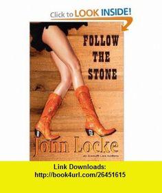 Follow the Stone (9781935670483) John Locke , ISBN-10: 1935670484  , ISBN-13: 978-1935670483 ,  , tutorials , pdf , ebook , torrent , downloads , rapidshare , filesonic , hotfile , megaupload , fileserve
