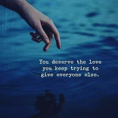 You #deserve the #love you #give.. #life #inspiration #motivational #quotes #thedailylife