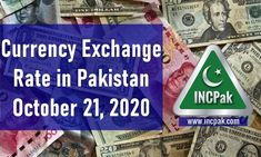 Currency Exchange Rate in Pakistan Today [21 October 2020]