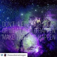 #Repost @theawakenedvegan with @repostapp.  Don't be afraid to just go and do itIf you were wanting to do something-let this be a sign to you-just do it!Its always the right time to do the right thing