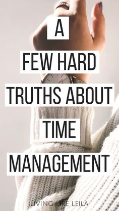 Hard Truths About Time Management - Living like Leila - Inspiration to Reach Your Full Potential - The best time management tips for business and personal life productivity. Time Management Tools, Time Management Strategies, Time Management Quotes, Project Management, Manager Quotes, How To Stop Procrastinating, Hard Truth, Getting Things Done, Self Improvement