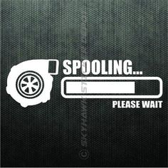 Spooling Please Wait Funny Bumper Sticker Vinyl Decal Turbo Charge JDM Car Truck Jdm Stickers, Racing Stickers, Funny Bumper Stickers, Truck Stickers, Car Decals, Sticker Vinyl, Sticker Ideas, Window Decals, Megane Rs